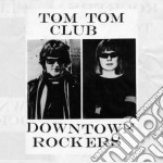 Tom Tom Club - Downtown Rockers cd musicale di Tom tom club