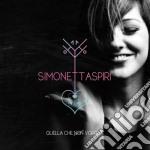Simonetta Spiri - Quella Che Non Vorrei cd musicale di Simonetta Spiri