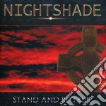 Nightshade - Stand And Be True cd musicale di Nightshade