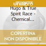 CHEMICAL WEDDING cd musicale di RACE HUGO