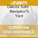 NAVIGATORS YARD cd musicale di DAKOTA SUITE