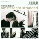 AMSTERDAM STRANDED cd musicale di MIDNIGHT CHOIR