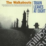 TRAIN LEAVES AT EIGHT cd musicale di WALKABOUTS