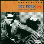 Lou Ford - Alan Freed S Radio cd musicale di LOU FORD