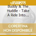 TAKE A RIDE INTO THE LIFE OF THOMAS ALVA cd musicale di BUDDY & THE HUDDLE