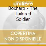 Boxharp - The Tailored Soldier cd musicale di BOXHARP
