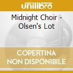 OLSEN'S LOT cd musicale di MIDNIGHT CHOIR