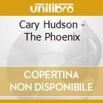 THE PHOENIX cd musicale di HUDSON CARY