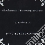 Sixteen Horsepower - Folklore cd musicale di SIXTEEN HORSEPOWER
