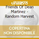 RANDOM HARVEST cd musicale di FRIENDS OF DEAN MARTINEZ