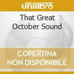 THAT GREAT OCTOBER SOUND cd musicale di DYBDAHL THOMAS