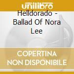 THE BALLAD OF NORA LEE cd musicale di HELLDORADO