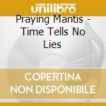 Praying Mantis - Time Tells No Lies cd musicale