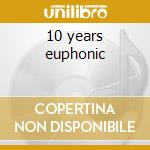 10 years euphonic cd musicale di Kyau & albert