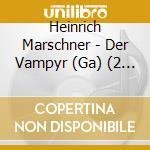 Der vampyr cd musicale di Marschner