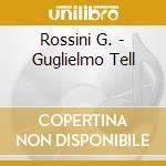 Guglielmo tell cd musicale di Gioachino Rossini