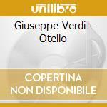 Verdi, G. - Otello cd musicale di Verdi