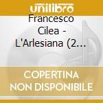 L'arlesiana cd musicale di F. Cilea