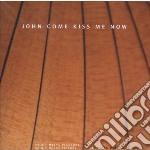 John Come Kiss Me Now - Suite, Divisions E Danze Da Fonti Inglesi Del Xvii Sec. cd musicale di Miscellanee