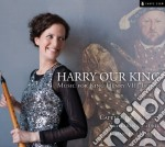 Harry our king - musica per enrico viii cd musicale di Miscellanee