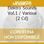 ELEKTRO SOUNDS VOL 1 cd musicale di ARTISTI VARI