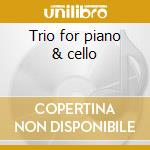 Trio for piano & cello cd musicale di Schubert