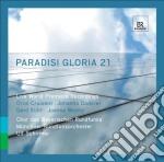 Paradisi Gloria 21 - Musica Sacra Del Xxi Secolo cd musicale di MISCELLANEE