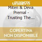 TRUSTING THE SILENCE cd musicale di MITEN & DEVA PREMAL