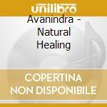 NATURAL HEALING                           cd musicale di AVANINDRA