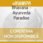 AYURVEDA PARADISE cd musicale di BHAVANA