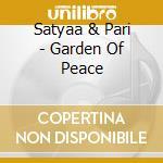 Garden of peace cd musicale di Satyaa & pari