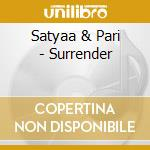 Surrender cd musicale di Satyaa & pari