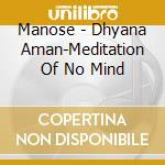 Dhyana aman cd musicale di Manose