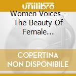 WOMEN VOICES - THE BEAUTY OF FEMALE SENS cd musicale di ARTISTI VARI