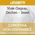 Jewel cd musicale di Dechen Shak-dagsay