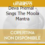 Deva Premal - Deva Premal Sings The Moola Mantra cd musicale di PREMAL DEVA