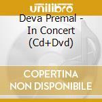 IN CONCERT (CD+DVD)                       cd musicale di Premal Deva