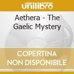 THE GAELIC MYSTERY cd musicale di AETHERA