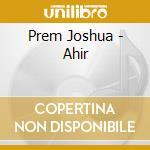 Ahir cd musicale di Prem Joshua
