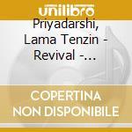 REVIVAL - SANSKRIT BUDDHIST CHANTS cd musicale di LAMA TENZIN PRIYADARSHI