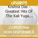 Greatest hits of the kali yuga (cd+dvd) cd musicale di Das Krishna