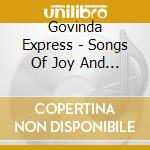 Songs of joy and silence cd musicale di Express Govinda