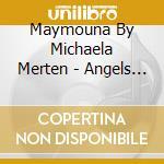 ANGELS LOVE YOU                           cd musicale di MAYMOUNA