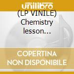 (LP VINILE) Chemistry lesson music...... lp vinile di Brothers Chemical