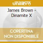 DYNAMITE X cd musicale di BROWN JAMES