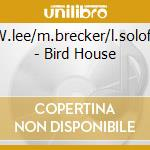 BIRD HOUSE cd musicale di LEE WILL