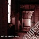 Black Light Ascension - Ashes cd musicale di Black light ascensio