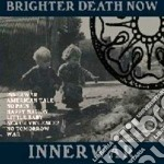 Brighter Death Now - Innerwar cd musicale di Brighter death now