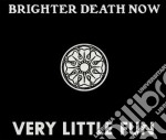 (LP VINILE) Very little fun lp vinile di Brighter death now