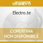 Electro.te cd musicale